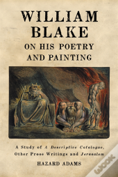 William Blake On His Poetry And Painting