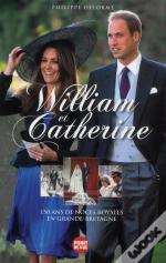 William Et Catherine - 150 Ans De Noces Royales En Grande-Bretagne