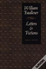 William Faulkner, Letters And Fictions