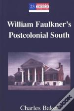 William Faulkner'S Postcolonial South