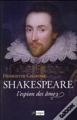 William Shakespeare ; L'Espion Des Âmes