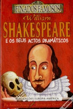 Wook.pt - William Shakespeare e os seus Actos Dramáticos