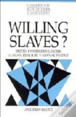 Willing Slaves?