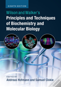 Wook.pt - Wilson And Walker'S Principles And Techniques Of Biochemistry And Molecular Biology