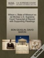 Wilson V. State Of Missouri Ex Rel Mcgee U.S. Supreme Court Transcript Of Record With Supporting Pleadings