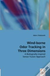 Wind-Borne Odor Tracking In Three Dimensions - A Biologically-Inspired Sensor Fusion Approach