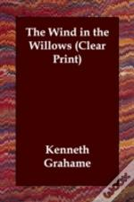 Wind In The Willows (Clear Print)