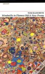 Windmills In Flames Old & New Poems
