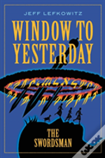 Window To Yesterday