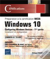 Windows 10 - Installation Et Configuration - Preparation A La Certification Mcsa (Examen 70-697)