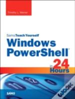Windows Powershell 5 In 24 Hours, Sams Teach Yourself