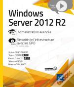 Windows Server 2012 R2 ; Administration Avancée