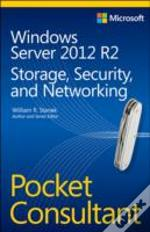 Windows Server 2012 R2 Pocket Consultant: Storage, Security & Networking