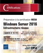 Windows Server 2016 - Mise En Reseau - Preparation A La Certification Mcsa - Examen 70-741