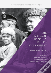 Windsor Dynasty 1910 To The Present