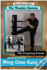 Wing Chun Kung Fu - The Wooden Dummy - Our Forgiving Friend - Hse