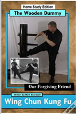 Wook.pt - Wing Chun Kung Fu - The Wooden Dummy - Our Forgiving Friend - Hse