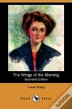 Wings Of The Morning (Illustrated Edition) (Dodo Press)
