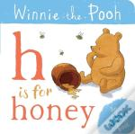 Winnie-The-Pooh: H Is For Honey (An Abc Book)