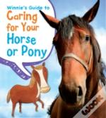 Winnies Guide To Caring For Your Horse
