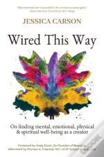 Wired This Way: On Finding Mental, Emoti