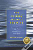 Wisdom Of Not Knowing