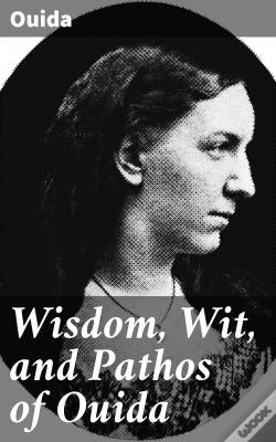 Wook.pt - Wisdom, Wit, And Pathos Of Ouida