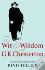 Wit And Wisdom Of G. K. Chesterton