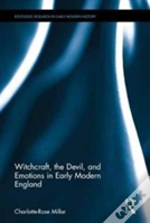 Witchcraft And Emotion In Early Mod