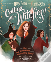 Witches Rule! A Guide To Girl Power In The Wizarding World (Harry Potter And Fantastic Beasts)
