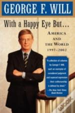 With A Happy Eye, But...: America And Th