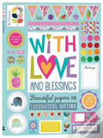 With Love And Blessings: Beautiful Papers For Thoughtful Giving