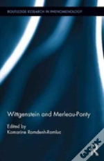 Wittgenstein And Merleau-Ponty