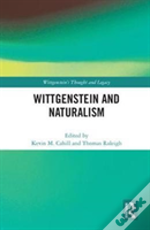Wittgenstein And Naturalism