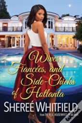 Wives Fiancees & Side Chicks Of Hotlanta