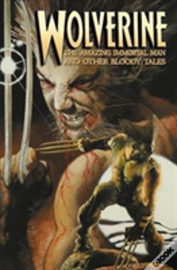 Wook.pt - Wolverine: The Amazing Immortal Man And Other Bloody Tales