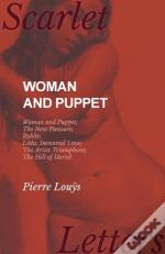 Woman And Puppet - Woman And Puppet; The New Pleasure; Byblis; Leda; Immortal Love; The Artist Triumphant; The Hill Of Horsel