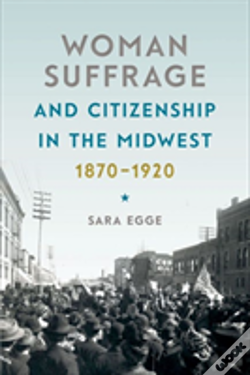 Wook.pt - Woman Suffrage And Citizenship In The Midwest, 1870-1920