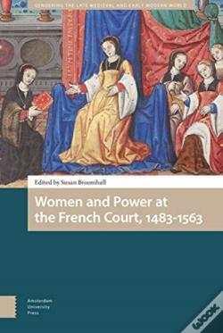 Wook.pt - Women And Power At The French Court, 1483-1563