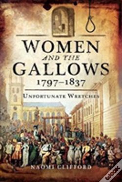 Wook.pt - Women And The Gallows 1797 1837