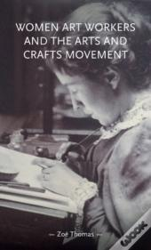 Women Art Workers And The Arts And Crafts Movement