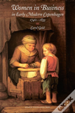 Women In Business In Early Modern Copenhagen,17401835