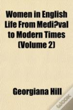 Women In English Life From Mediæval To M