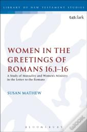 Women In The Greetings Of Romans 16.1-16