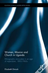 Women, Mission And Church In Uganda