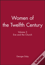 Women Of The Twelfth Centuryeve And The Church