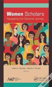 Women Scholars: Navigating The Doctoral Journey