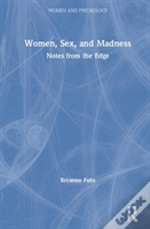 Women, Sex, And Madness
