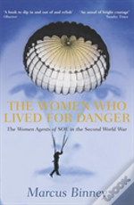 Women Who Lived For Danger