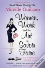 Women, Work, And The Art Of Savoir Faire